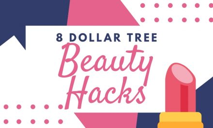 Eight Dollar Store Beauty Hacks