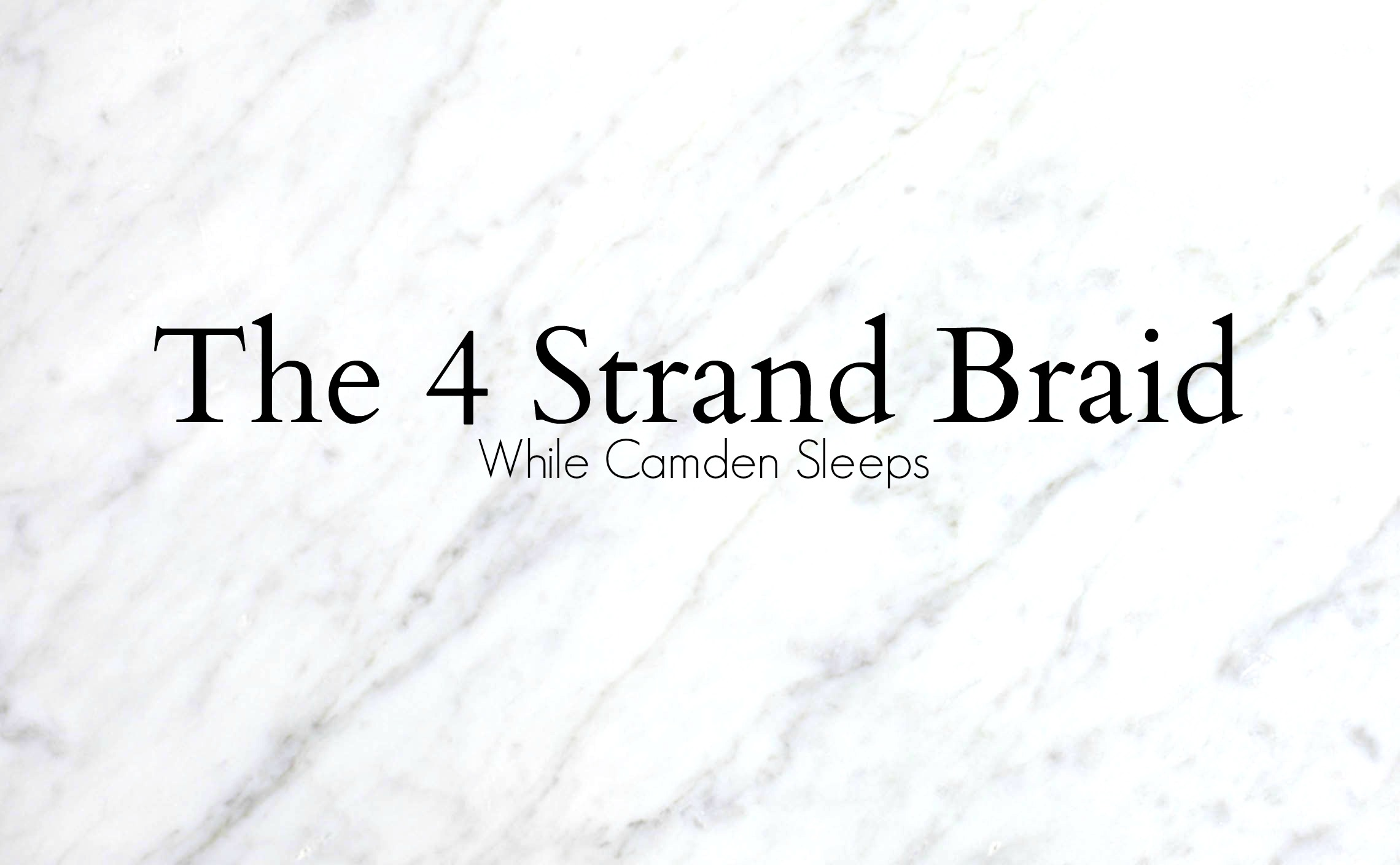 The 4 Strand Braid Tutorial
