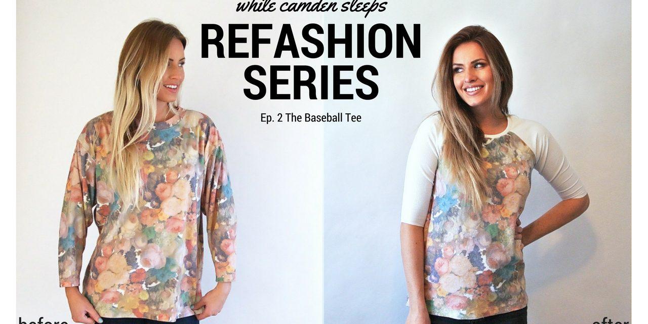 Refashion Series Ep: 2 The Baseball Tee