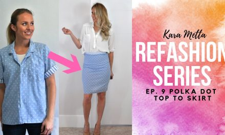 Refashion Series Ep. 9 The Metta Polka Dot Top to Skirt