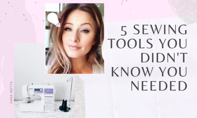 5 Must Have Sewing Tools You Didn't Know You Needed