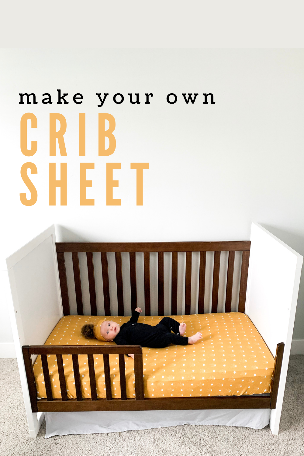 "Baby on crib with a yellow fitted sheet. Text reads ""make your own crib sheet"""