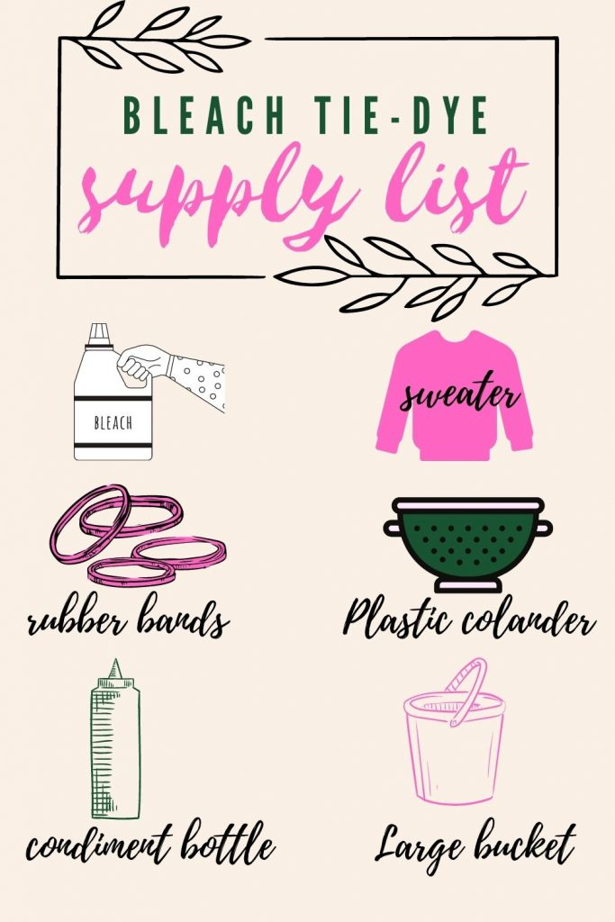 Infographic showing the items needed for the bleach tie-dye process: bleach, sweater, rubber bands, plastic colander, condiment bottles, and a bucket.